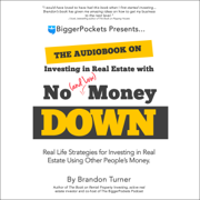 The Book on Investing In Real Estate with No (and Low) Money Down: Creative Strategies for Investing in Real Estate Using Other People's Money (BiggerPockets Rental Kit 1) (Unabridged)