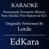 EdKara - Homemade Dynamite (Remix) [Originally Performed by Lorde feat. Khalid, Post Malone & SZA] [Karaoke No Guide Melody Version]