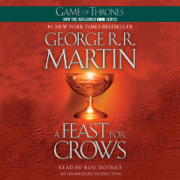 A Feast for Crows: A Song of Ice and Fire: Book Four (Unabridged)