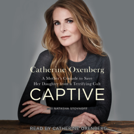 Captive: A Mother's Crusade to Save Her Daughter from a Terrifying Cult (Unabridged) audiobook