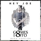 Hey Joe (feat. Renatinho) [Bass Version]