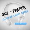 Prefer (Dj Blue Light Remix) - Single, Guz