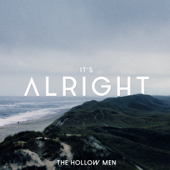 It's Alright - The Hollow Men