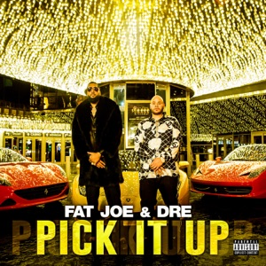 Fat Joe - Pick It Up feat. Dre