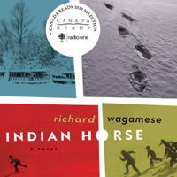 Indian Horse: A Novel (Unabridged)