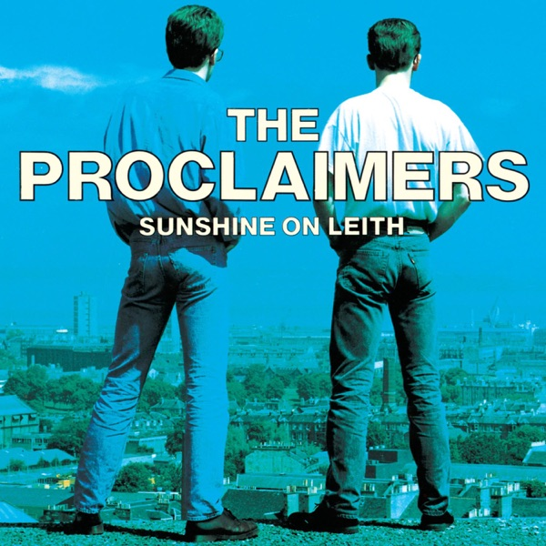 I'm Gonna Be (500 Miles) - The Proclaimers song image
