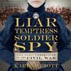 Karen Abbott - Liar, Temptress, Soldier, Spy  artwork
