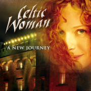 A New Journey - Celtic Woman - Celtic Woman