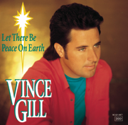Let There Be Peace On Earth (feat. Jenny Gill) - Vince Gill - Vince Gill