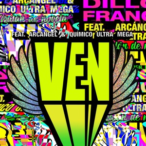 Ven (feat. Arcángel & Quimico Ultramega) - Single Mp3 Download