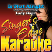 Is That Alright (Originally Performed By Lady Gaga) [Instrumental]