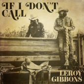 If I Don't Call - Leroy Gibbons