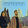 Yadindami (feat. N' .F.N.) - Matuya & Roma Mio