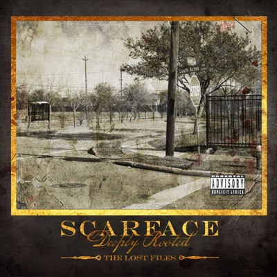 Deeply Rooted: The Lost Files - Scarface