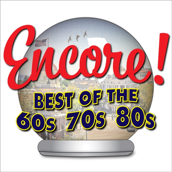 The Encore Show - Best of the 60s, 70s, and 80s