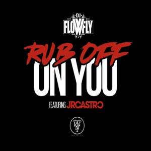 Rub Off On You (feat. JR Castro) - Single Mp3 Download