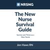 Jon Haws & Sandra Haws - The New Nurse Survival Guide: Survive and Thrive as a New Nurse (Unabridged)  artwork
