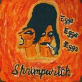 Shrimpwitch - Egg Paranoia