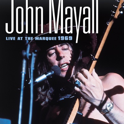 Live at the Marquee 1969 - John Mayall
