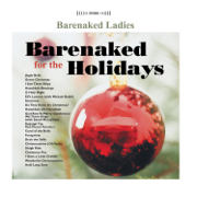 God Rest Ye Merry Gentlemen / We Three Kings (feat. Sarah McLachlan) - Barenaked Ladies - Barenaked Ladies