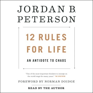 12 Rules for Life: An Antidote to Chaos (Unabridged) - Jordan B. Peterson & Norman Doidge - foreword, M.D. audiobook, mp3