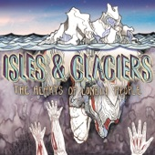 Isles & Glaciers - Hills Like White Elephants