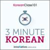 3-Minute Korean: 25 Lesson Series (Unabridged) - Innovative Language Learning, LLC