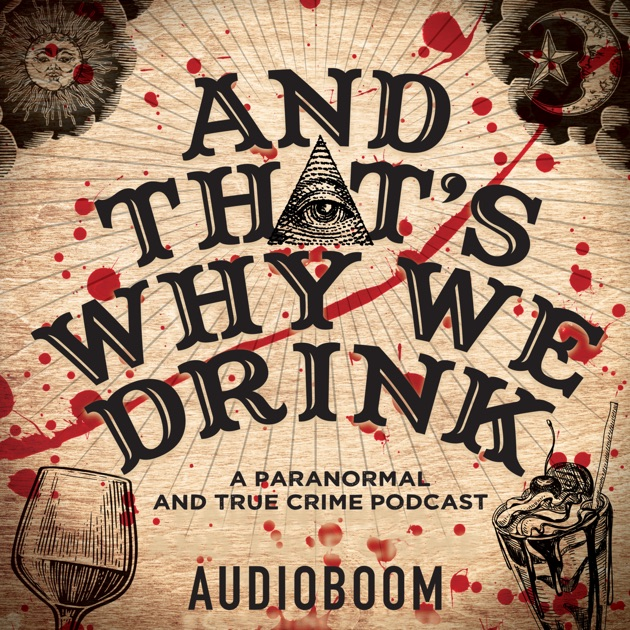 And Thats Why We Drink By And Thats Why We Drink Audioboom On