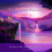 432hz: The Deepest Healing to Let Go of All Negative Energy - Zen Life Relax - Zen Life Relax