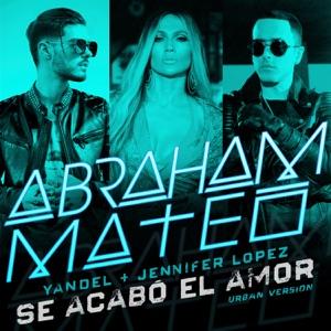 Abraham Mateo, Yandel & Jennifer Lopez - Se Acabó el Amor