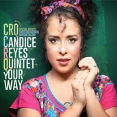 Candice Reyes Quintet - Your Way