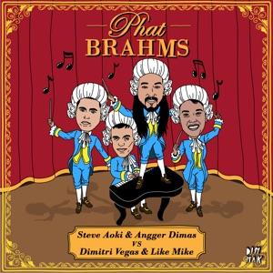 Steve Aoki, Angger Dimas & Dimitri Vegas & Like Mike - Phat Brahms