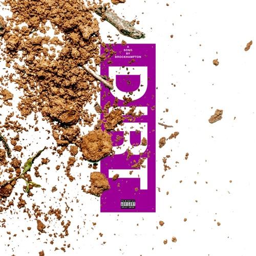 BROCKHAMPTON - Dirt - Single