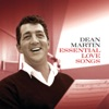 Essential Love Songs (Remastered), Dean Martin