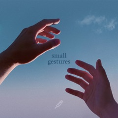 Small Gestures - EP