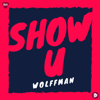 Wolffman - Show U artwork