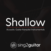 Shallow (Originally Performed By Lady Gaga & Bradley Cooper) [Acoustic Guitar Karaoke]