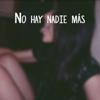 No Hay Nadie Más - Melanie Espinosa
