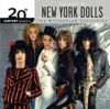 20th Century Masters - The Millennium Collection: The Best of the New York Dolls, New York Dolls