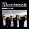 Singles a's & B's - Mustasch