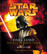 Star Wars: Dark Lord: The Rise of Darth Vader (Abridged)