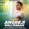 Angreji Wali Madam (Remix) - Single