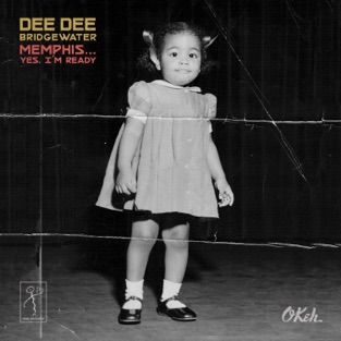 Memphis …Yes, I'm Ready – Dee Dee Bridgewater