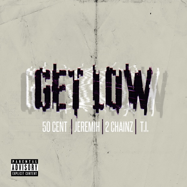 Get Low (Remastered) [feat. Jeremih, T.I. & 2 Chainz] - Single