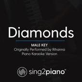 Diamonds (Male Key) Originally Performed by Rihanna] [Piano Karaoke Version]