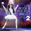 Rock & Pop for Ballet 2: Inspirational Ballet Class Music - David Plumpton