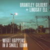 Brantley Gilbert & Lindsay Ell - What Happens in a Small Town artwork