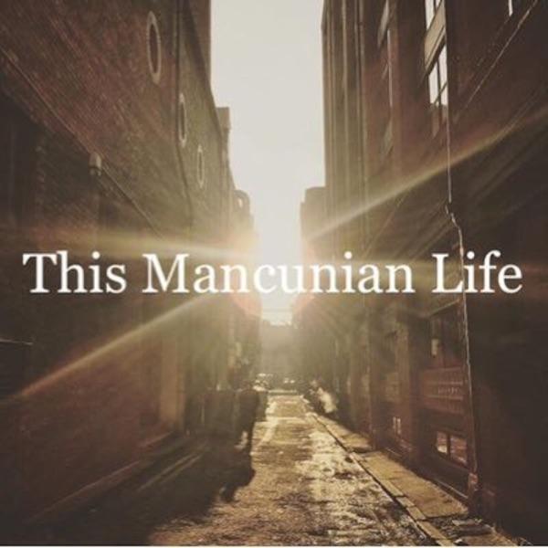 This Mancunian Life
