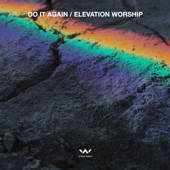 Do It Again (Radio)-Elevation Worship