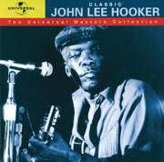 The Universal Masters Collection: Classic John Lee Hooker - John Lee Hooker